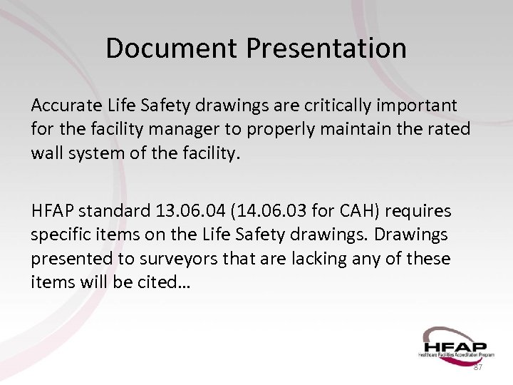 Document Presentation Accurate Life Safety drawings are critically important for the facility manager to