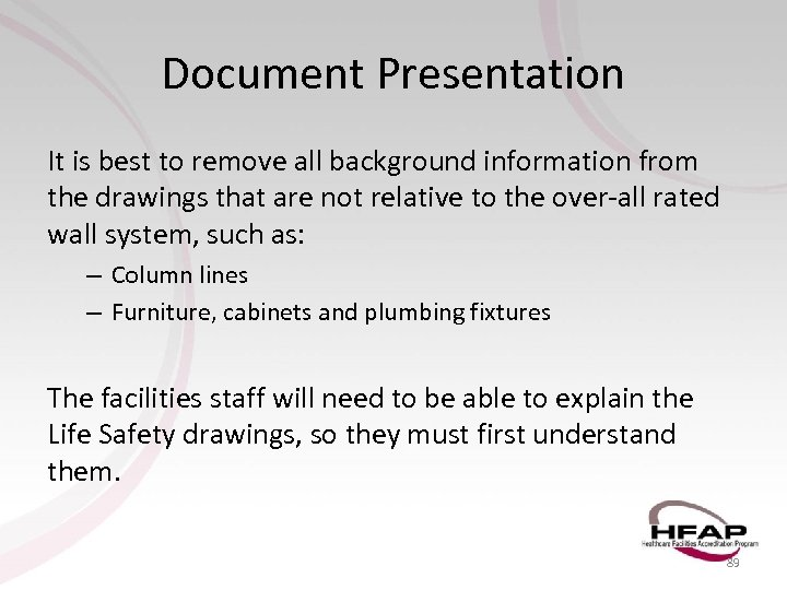 Document Presentation It is best to remove all background information from the drawings that