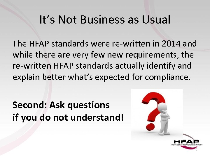 It's Not Business as Usual The HFAP standards were re-written in 2014 and while