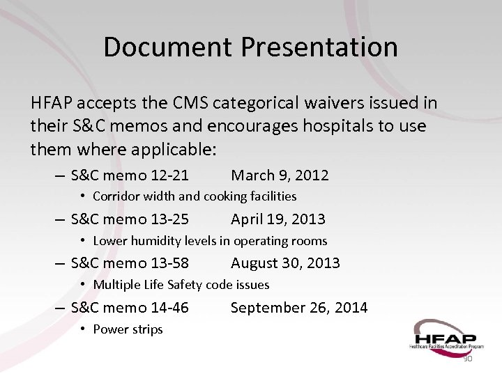 Document Presentation HFAP accepts the CMS categorical waivers issued in their S&C memos and