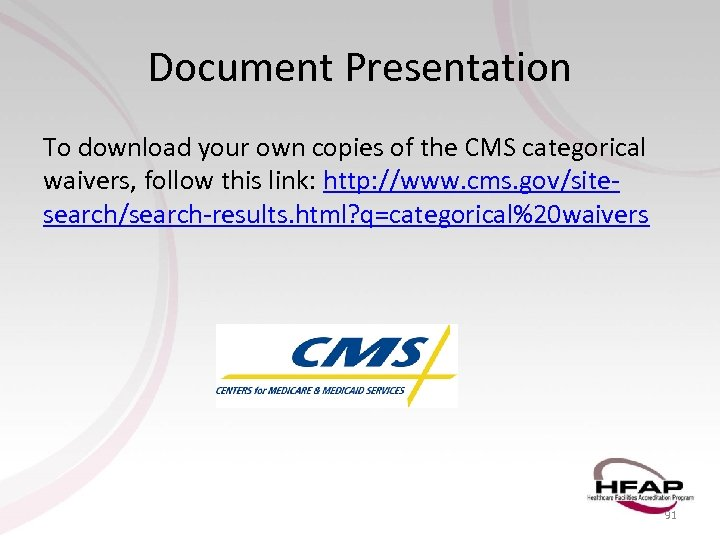 Document Presentation To download your own copies of the CMS categorical waivers, follow this