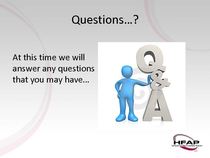 Questions…? At this time we will answer any questions that you may have… 93