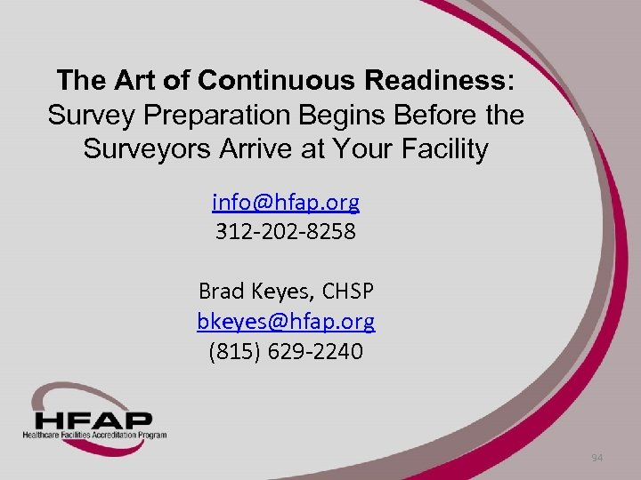 The Art of Continuous Readiness: Survey Preparation Begins Before the Surveyors Arrive at Your