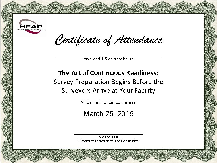 Certificate of Attendance _____________ Awarded 1. 5 contact hours The Art of Continuous Readiness: