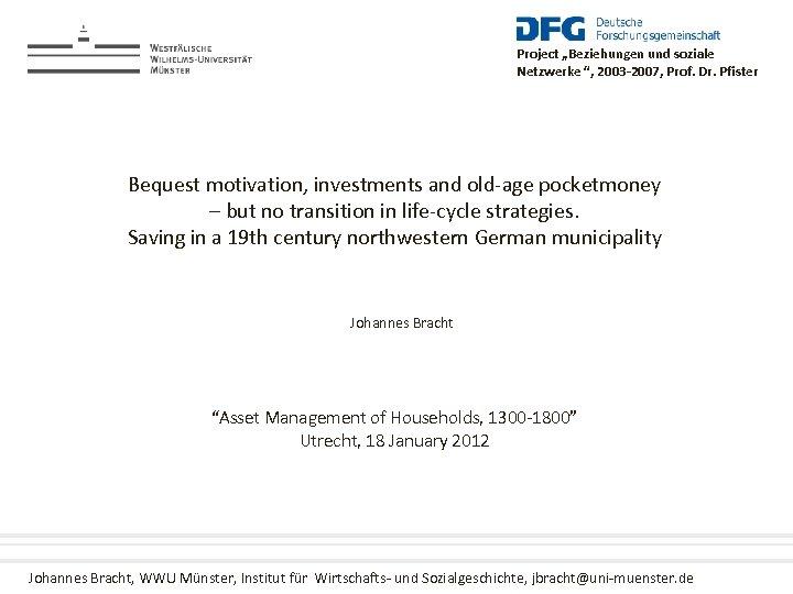 """Project """"Beziehungen und soziale Netzwerke """", 2003 -2007, Prof. Dr. Pfister Bequest motivation, investments"""