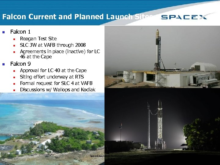 Falcon Current and Planned Launch Sites n Falcon 1 n n Reagan Test Site