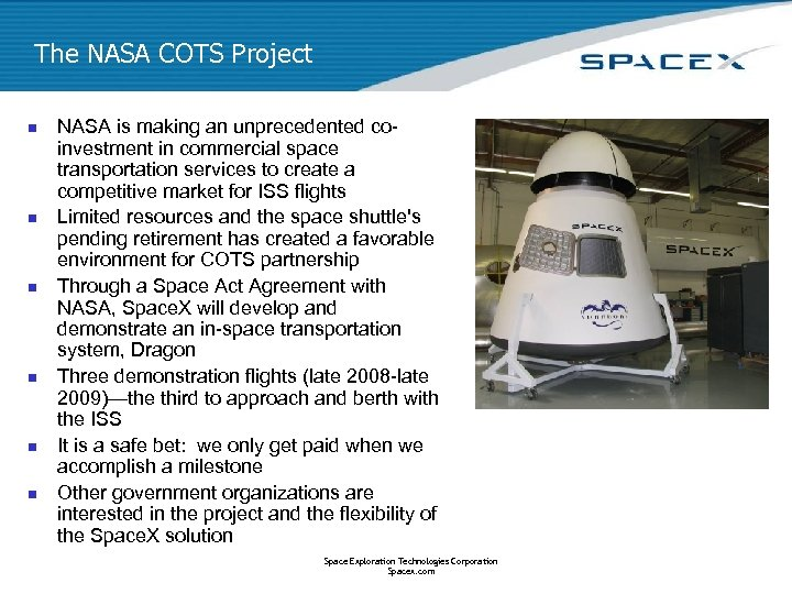 The NASA COTS Project n n n NASA is making an unprecedented coinvestment in