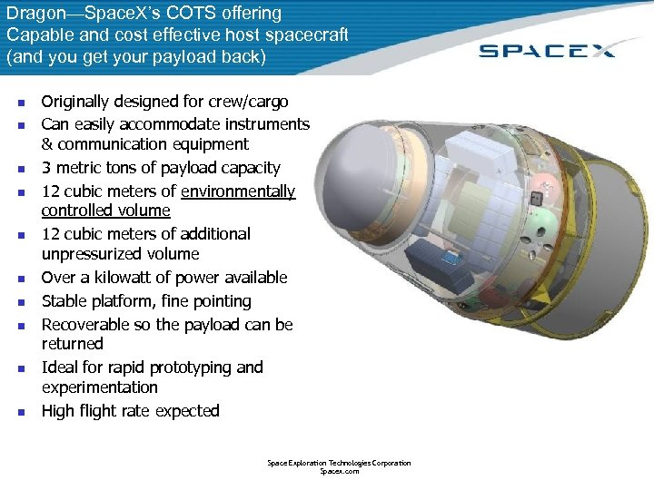 Dragon—Space. X's COTS offering Capable and cost effective host spacecraft (and you get your