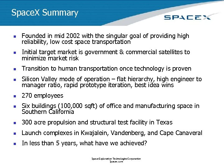 Space. X Summary n Founded in mid 2002 with the singular goal of providing