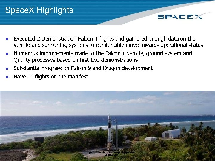 Space. X Highlights n n Executed 2 Demonstration Falcon 1 flights and gathered enough