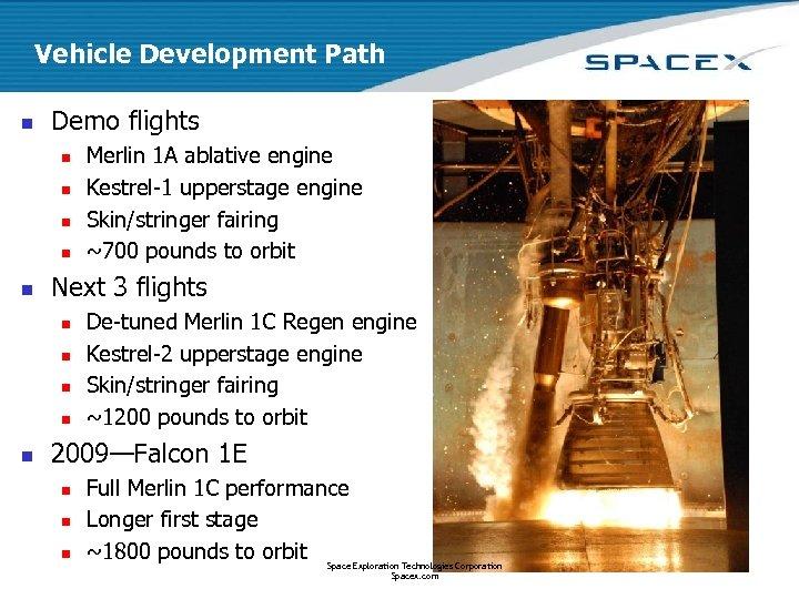 Vehicle Development Path n Demo flights n n n Next 3 flights n n