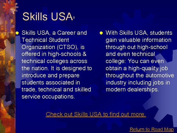 Skills USA ® 9 Skills USA, a Career and ® With Skills USA, students