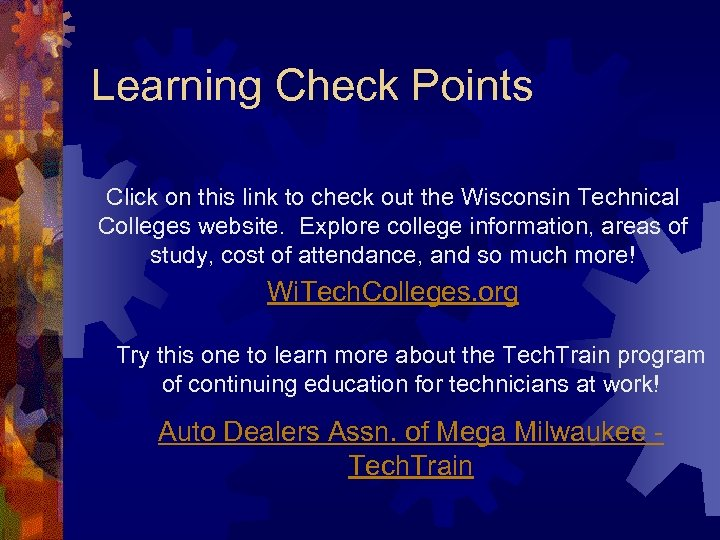 Learning Check Points Click on this link to check out the Wisconsin Technical Colleges