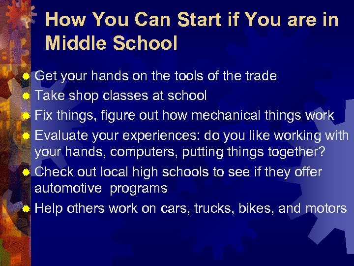 How You Can Start if You are in Middle School ® Get your hands