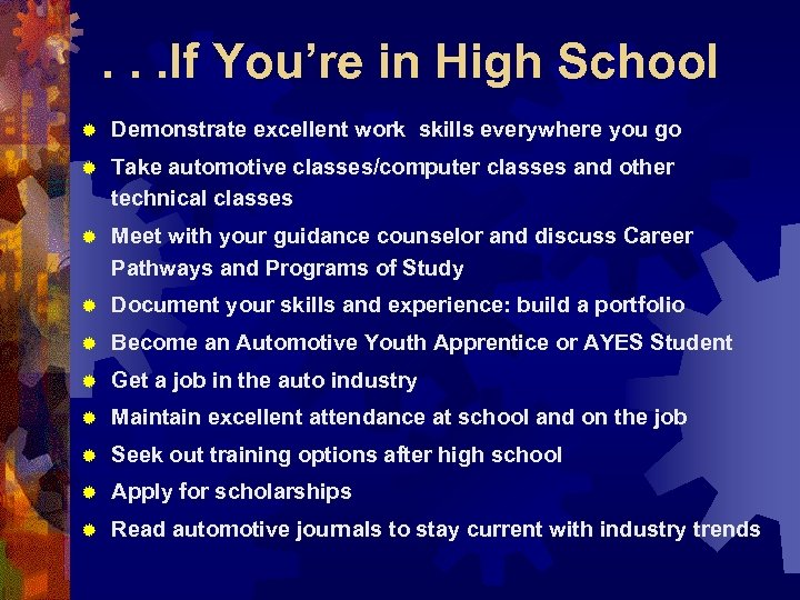 . . . If You're in High School ® Demonstrate excellent work skills everywhere