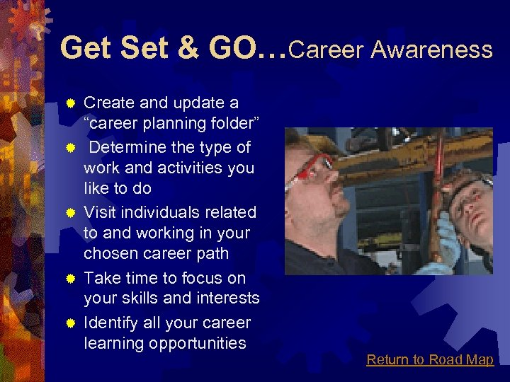 "Get Set & GO…Career Awareness ® ® ® Create and update a ""career planning"