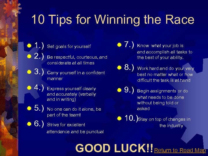 10 Tips for Winning the Race ® 1. ) ® 2. ) ® 3.
