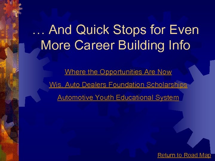 … And Quick Stops for Even More Career Building Info Where the Opportunities Are