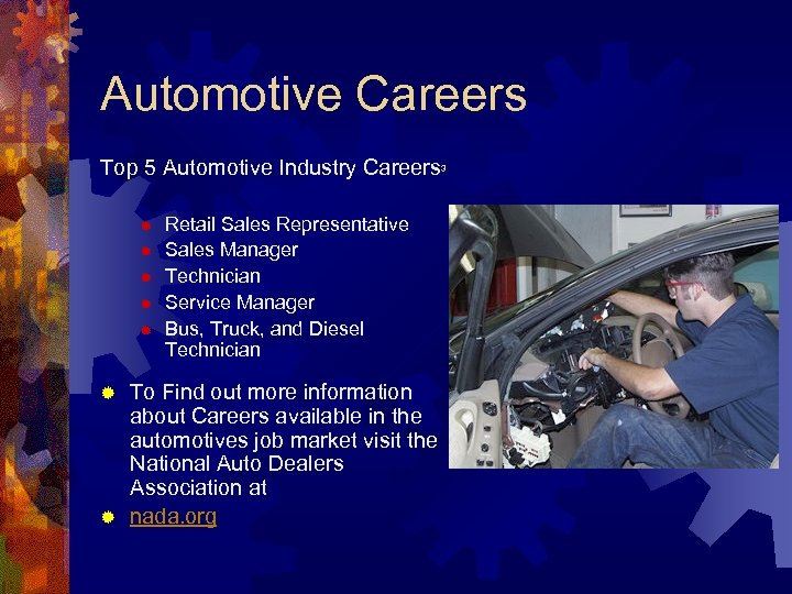 Automotive Careers Top 5 Automotive Industry Careers ® ® ® 3 Retail Sales Representative