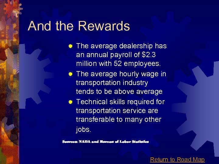 And the Rewards The average dealership has an annual payroll of $2. 3 million