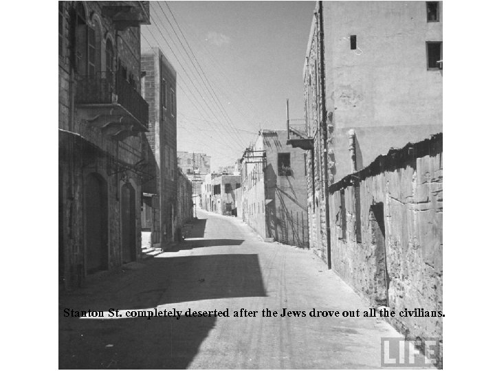 Stanton St. completely deserted after the Jews drove out all the civilians.