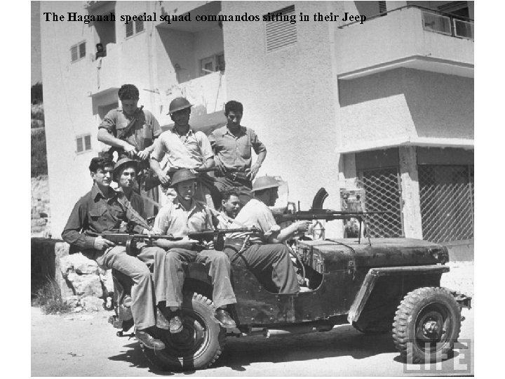 The Haganah special squad commandos sitting in their Jeep