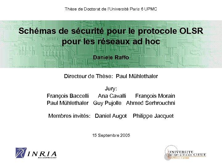 Thèse de Doctorat de l'Université Paris 6 UPMC Schémas de sécurité pour le protocole