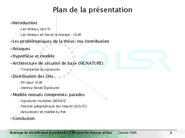 Plan de la présentation • Introduction • Les réseaux sans fil • Les réseaux