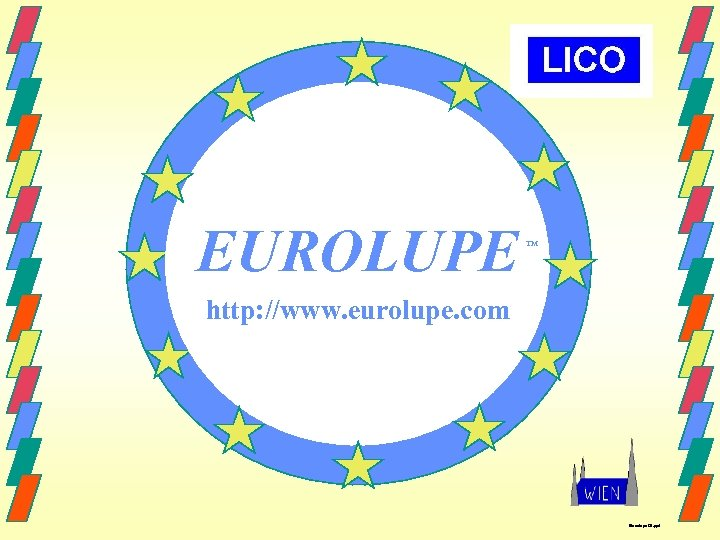 EUROLUPE TM http: //www. eurolupe. com Eurolupe 01. ppt