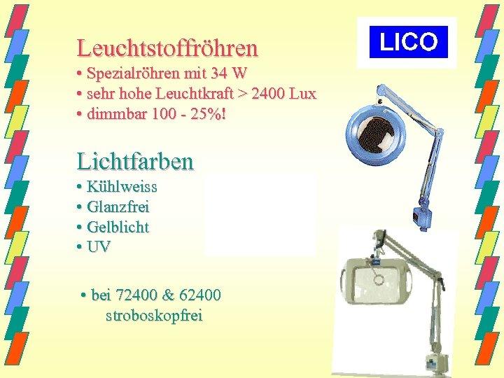 Leuchtstoffröhren • Spezialröhren mit 34 W • sehr hohe Leuchtkraft > 2400 Lux •
