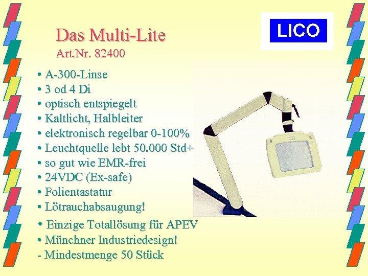 Das Multi-Lite Art. Nr. 82400 • A-300 -Linse • 3 od 4 Di •