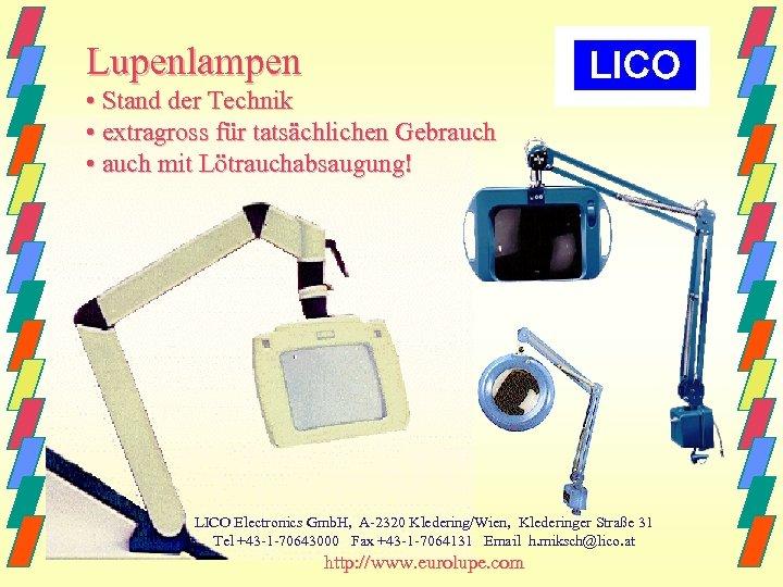Lupenlampen • Stand der Technik • extragross für tatsächlichen Gebrauch • auch mit Lötrauchabsaugung!