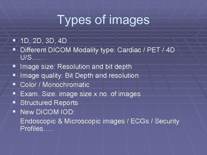 Types of images § 1 D, 2 D, 3 D, 4 D § Different