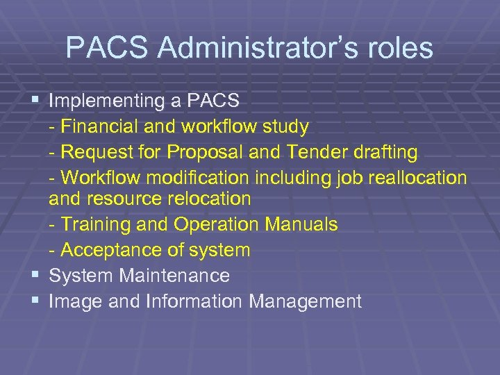 PACS Administrator's roles § Implementing a PACS - Financial and workflow study - Request