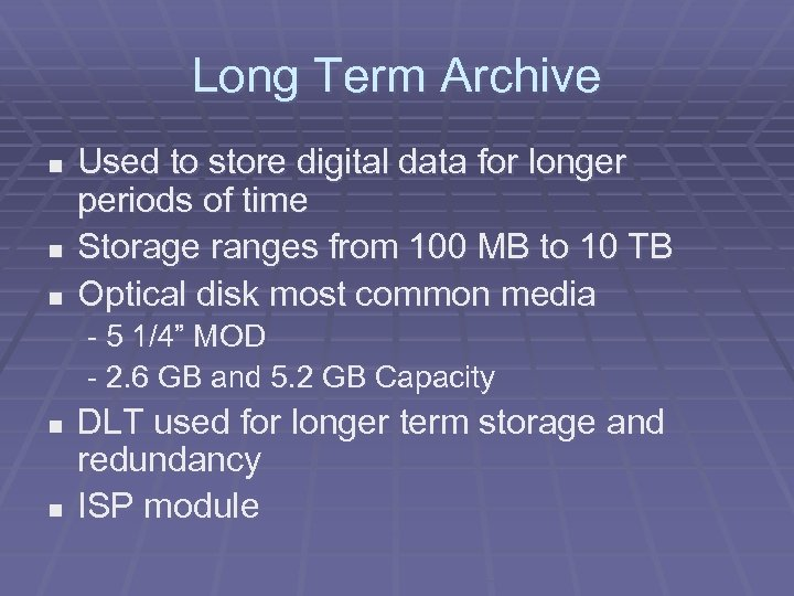 Long Term Archive n n n Used to store digital data for longer periods