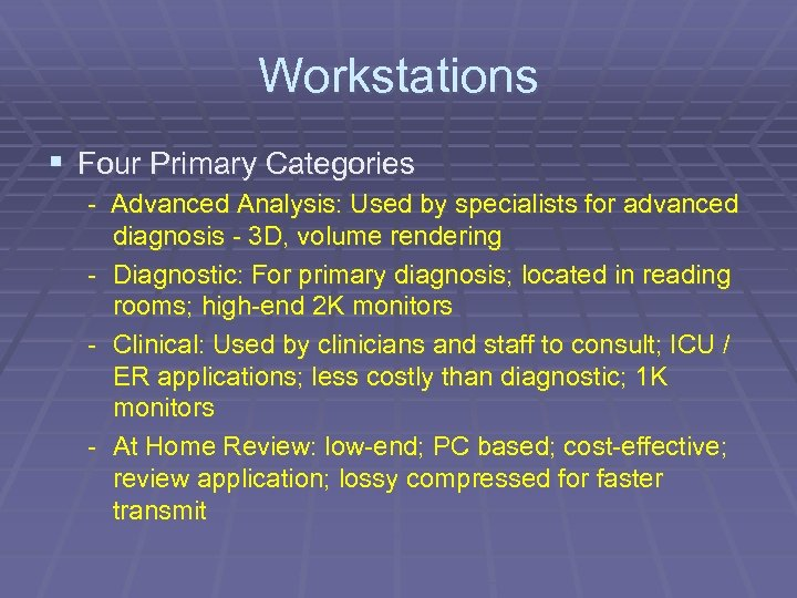Workstations § Four Primary Categories - Advanced Analysis: Used by specialists for advanced diagnosis