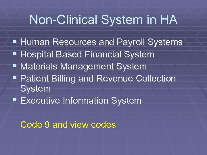 Non-Clinical System in HA § Human Resources and Payroll Systems § Hospital Based Financial