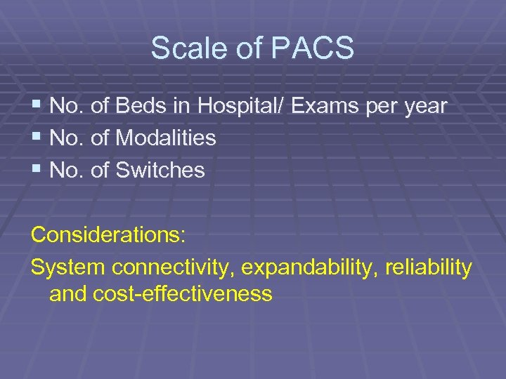 Scale of PACS § No. of Beds in Hospital/ Exams per year § No.