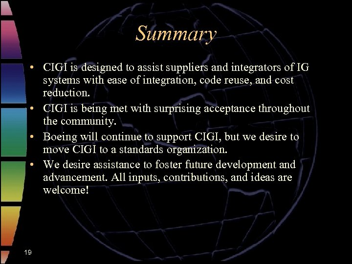 Summary • CIGI is designed to assist suppliers and integrators of IG systems with