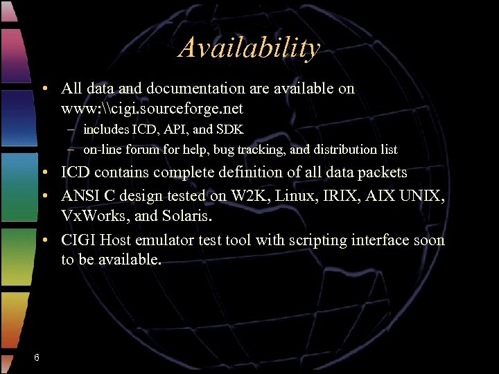 Availability • All data and documentation are available on www: \cigi. sourceforge. net –