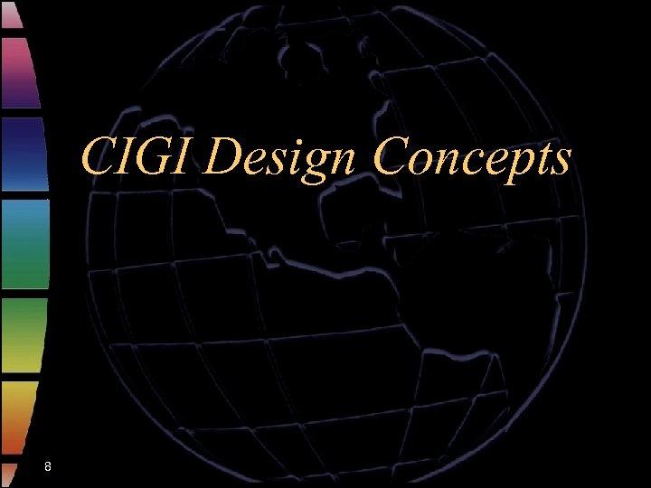 CIGI Design Concepts 8