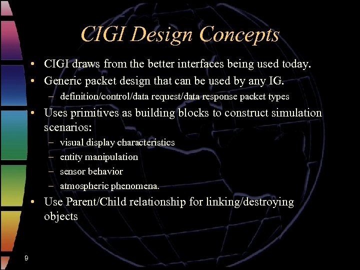 CIGI Design Concepts • CIGI draws from the better interfaces being used today. •