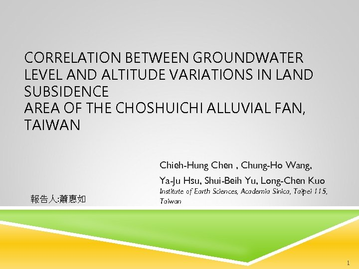 CORRELATION BETWEEN GROUNDWATER LEVEL AND ALTITUDE VARIATIONS IN LAND SUBSIDENCE AREA OF THE CHOSHUICHI