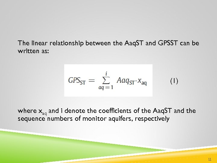 The linear relationship between the Aaq. ST and GPSST can be written as: (1)