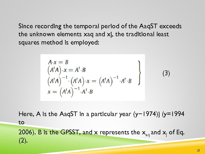 Since recording the temporal period of the Aaq. ST exceeds the unknown elements xaq