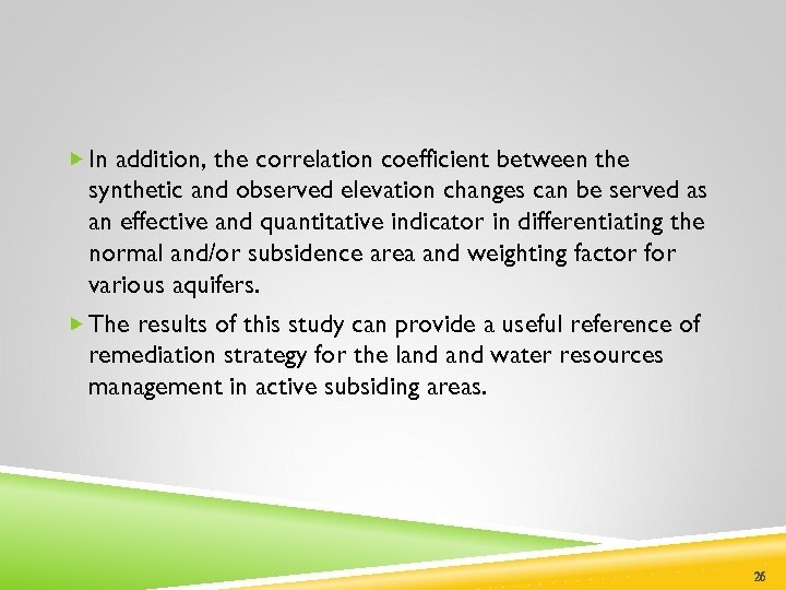 In addition, the correlation coefficient between the synthetic and observed elevation changes can