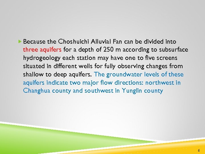 Because the Choshuichi Alluvial Fan can be divided into three aquifers for a