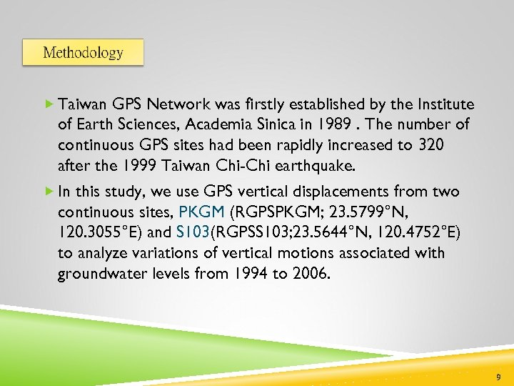 Taiwan GPS Network was firstly established by the Institute of Earth Sciences, Academia