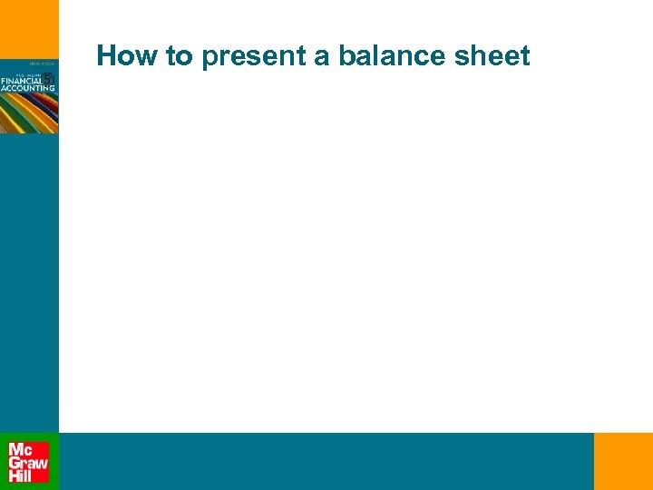How to present a balance sheet