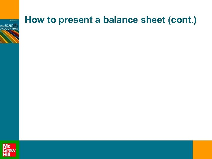 How to present a balance sheet (cont. )
